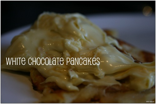 White Chocolate Pancakes II